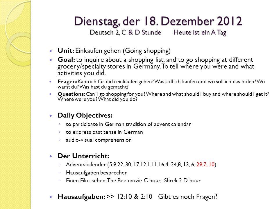 Dienstag, der 18. Dezember 2012 Deutsch 2, C & D Stunde