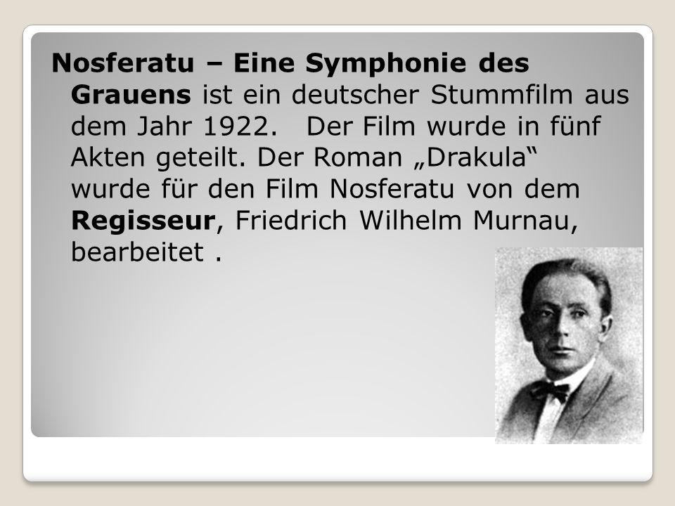 Nosferatu – Eine Symphonie des Grauens ist ein deutscher Stummfilm aus dem Jahr 1922.