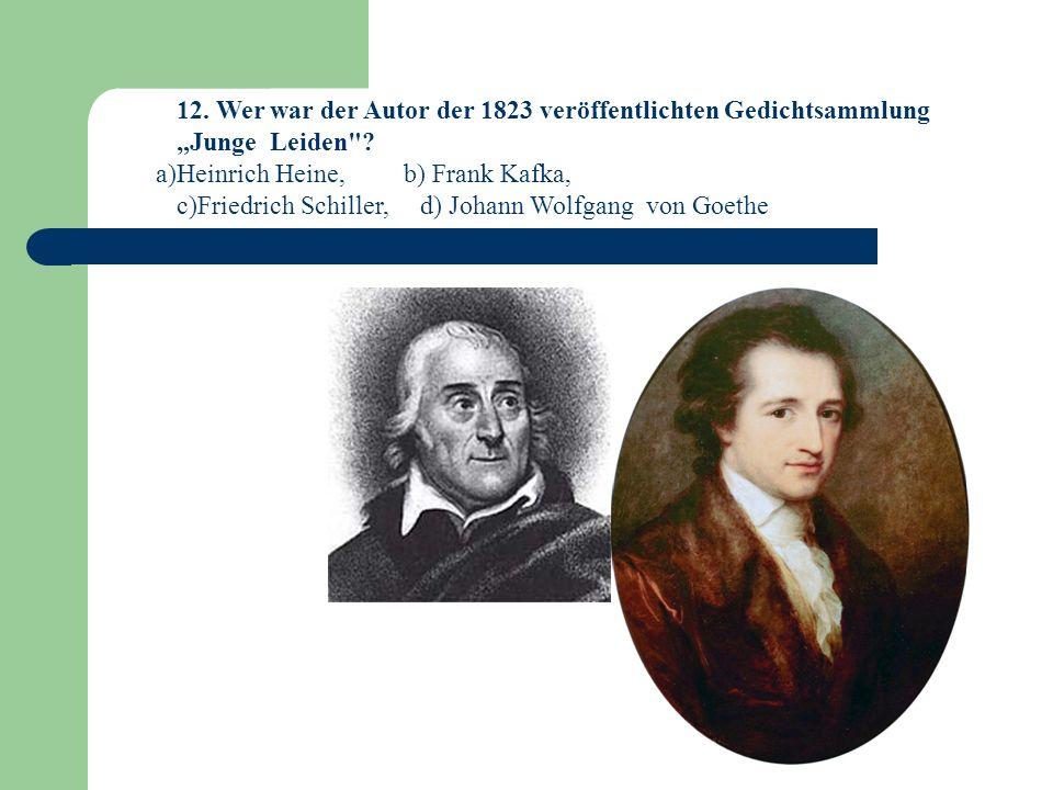 12. Wer war der Autor der 1823 veröffentlichten Gedichtsammlung