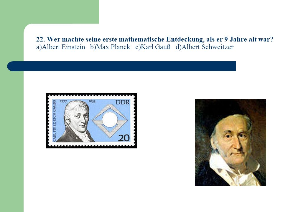 22. Wer machte seine erste mathematische Entdeckung, als er 9 Jahre alt war.