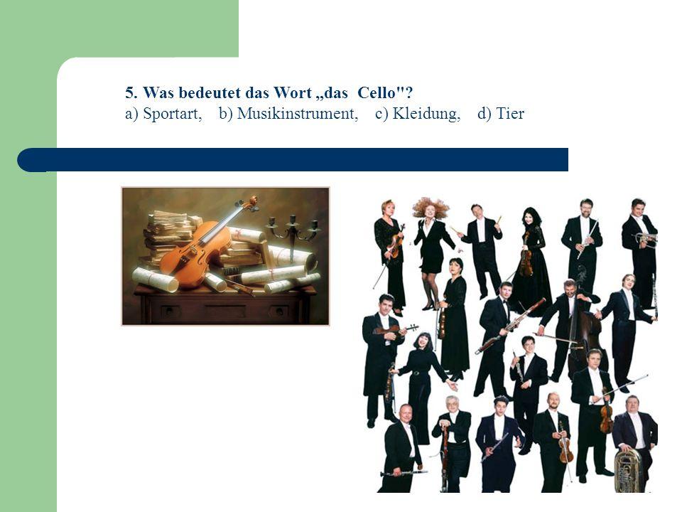 """5. Was bedeutet das Wort """"das Cello"""