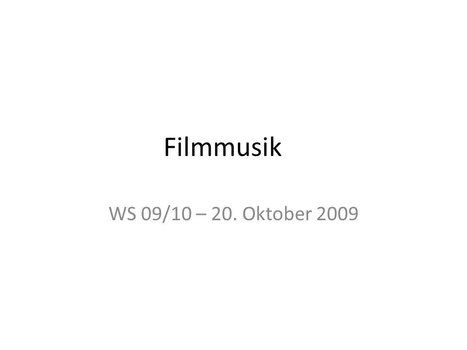 Filmmusik WS 09/10 – 20. Oktober 2009