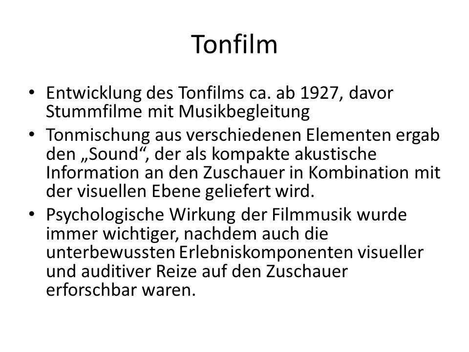 Tonfilm Entwicklung des Tonfilms ca. ab 1927, davor Stummfilme mit Musikbegleitung.
