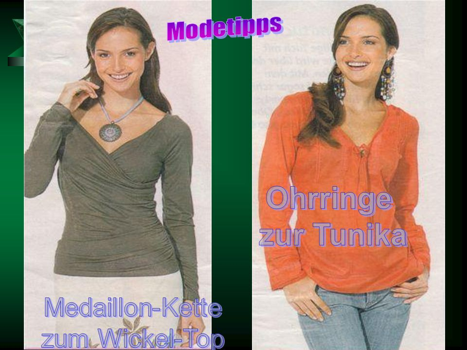 Modetipps Ohrringe zur Tunika Medaillon-Kette zum Wickel-Top
