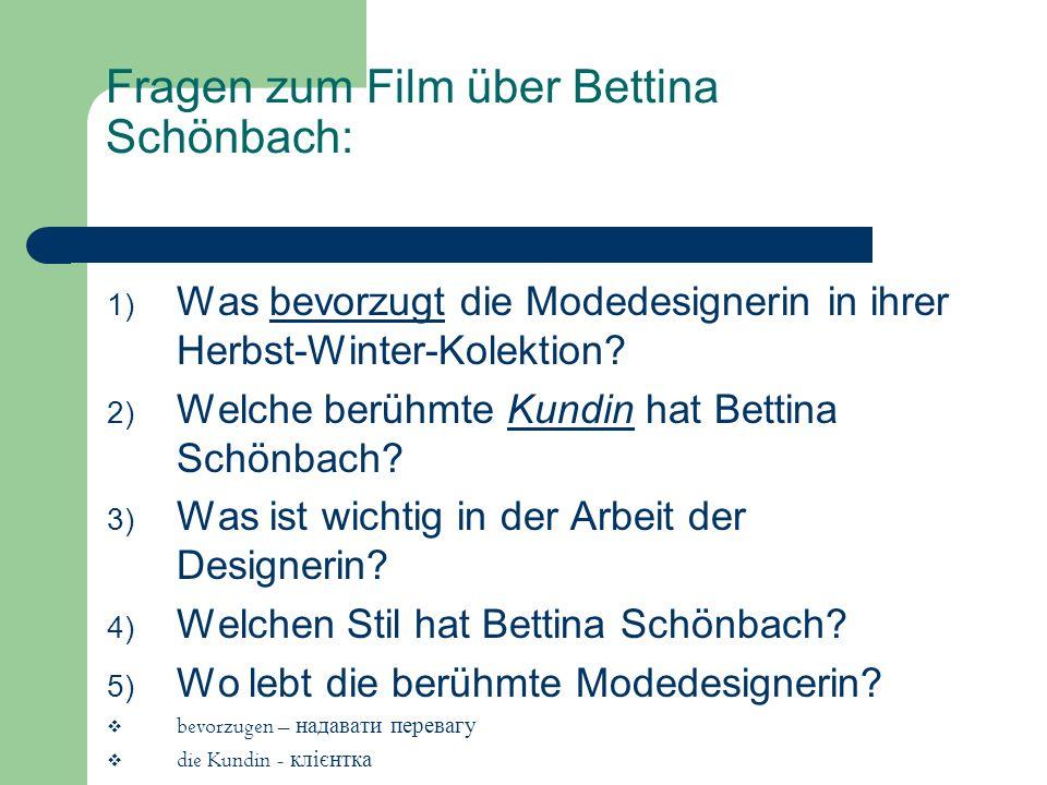 Fragen zum Film über Bettina Schönbach: