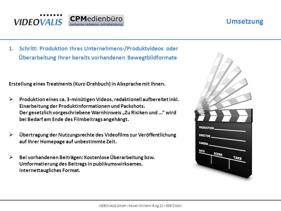 VIDEOVALIS GmbH – Kaiser-Wilhelm-Ring 22 – 50672 Köln