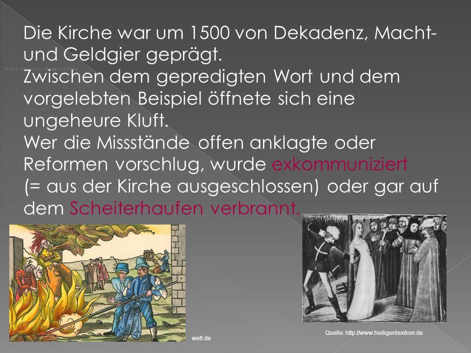 Die Kirche war um 1500 von Dekadenz, Macht- und Geldgier geprägt.