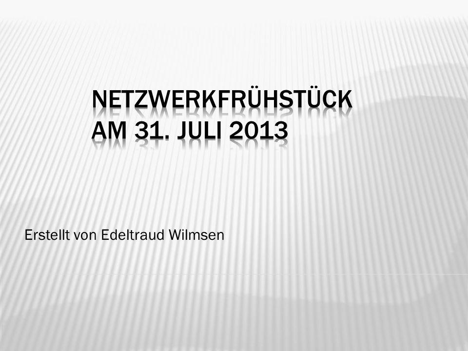 Netzwerkfrühstück am 31. Juli 2013