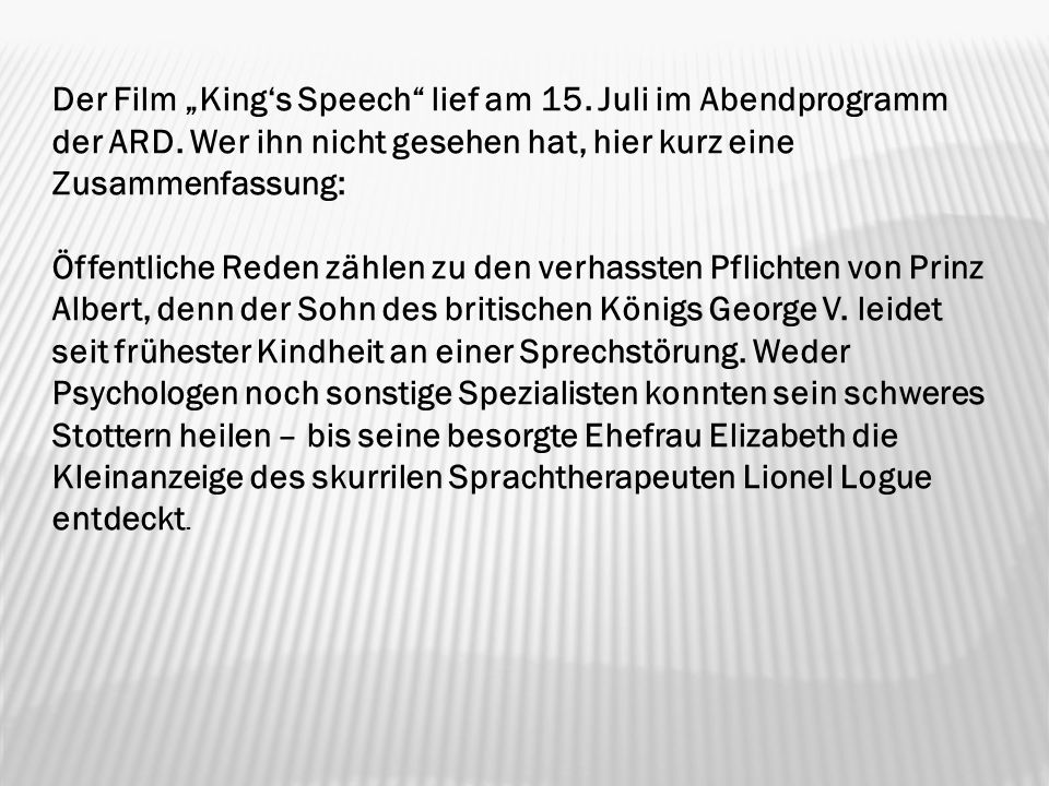 "Der Film ""King's Speech lief am 15. Juli im Abendprogramm der ARD"