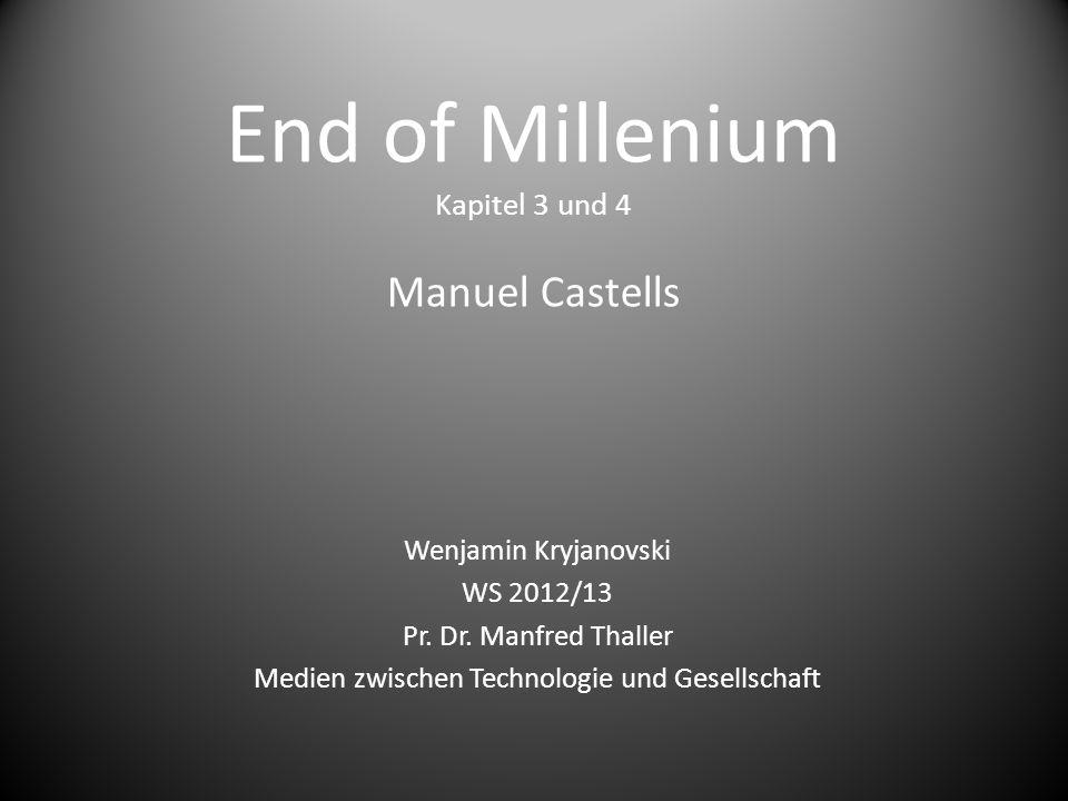 End of Millenium Kapitel 3 und 4 Manuel Castells