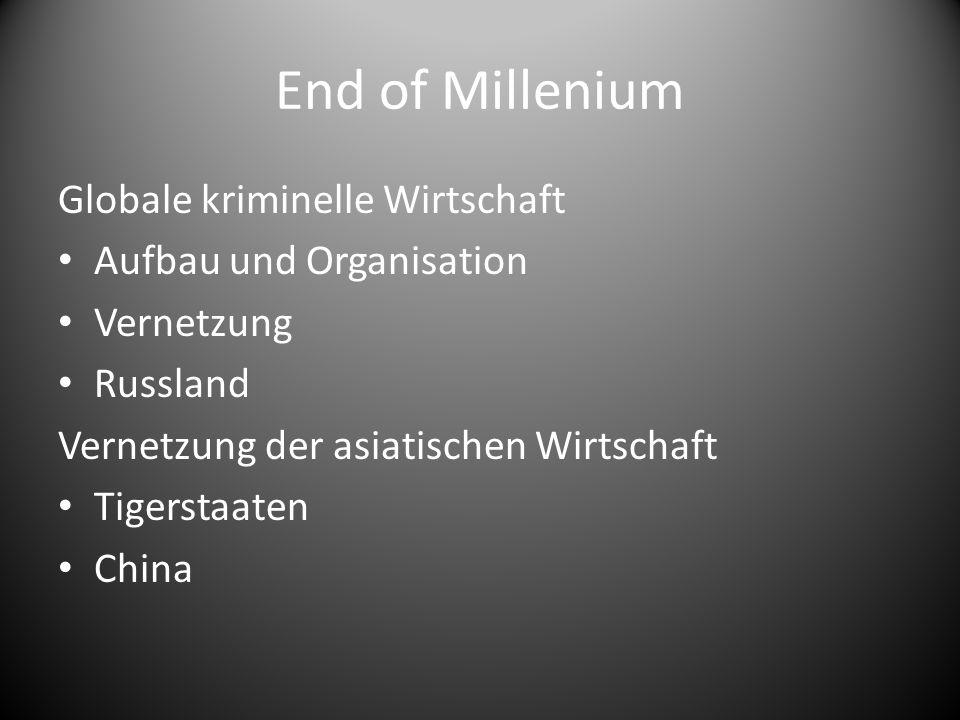 End of Millenium Globale kriminelle Wirtschaft Aufbau und Organisation