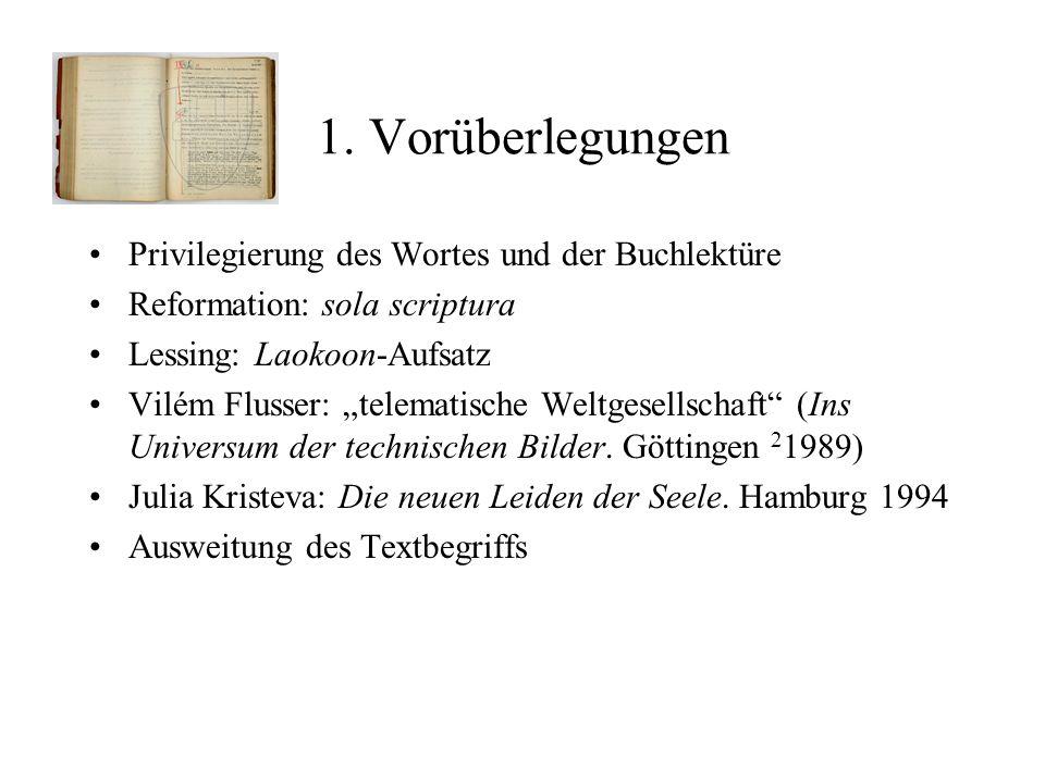 1. Vorüberlegungen Privilegierung des Wortes und der Buchlektüre