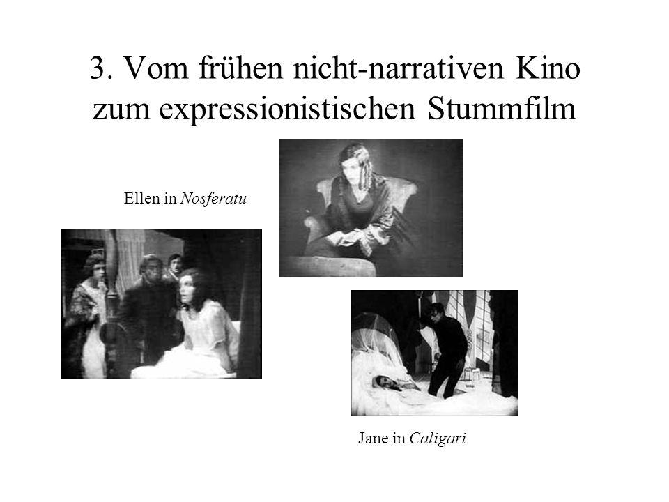 3. Vom frühen nicht-narrativen Kino zum expressionistischen Stummfilm