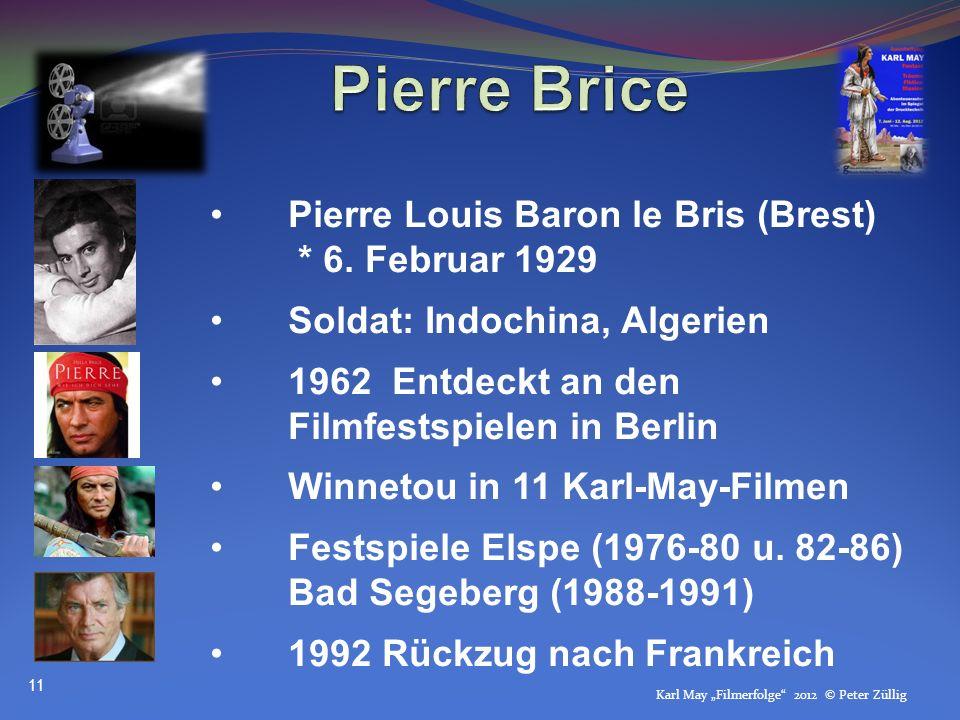 Pierre Brice Pierre Louis Baron le Bris (Brest) * 6. Februar 1929