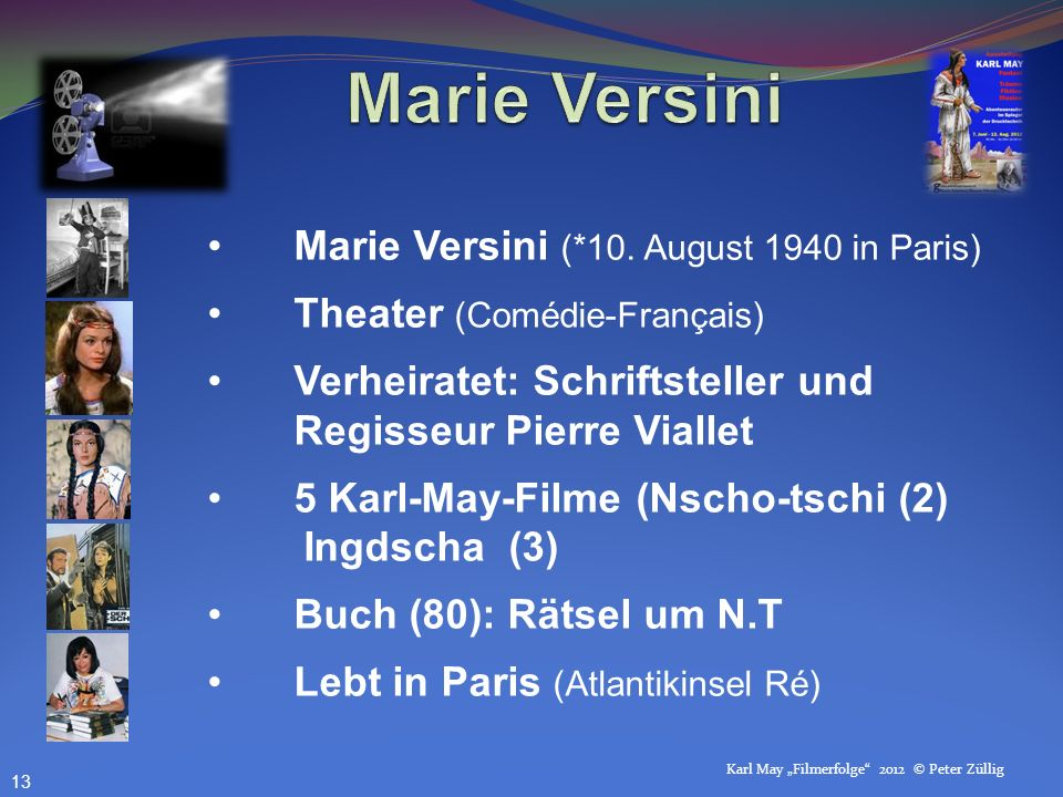 Marie Versini Marie Versini (*10. August 1940 in Paris)
