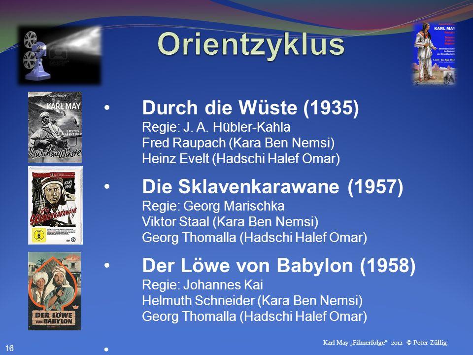 Orientzyklus Durch die Wüste (1935) Regie: J. A. Hübler-Kahla Fred Raupach (Kara Ben Nemsi) Heinz Evelt (Hadschi Halef Omar)