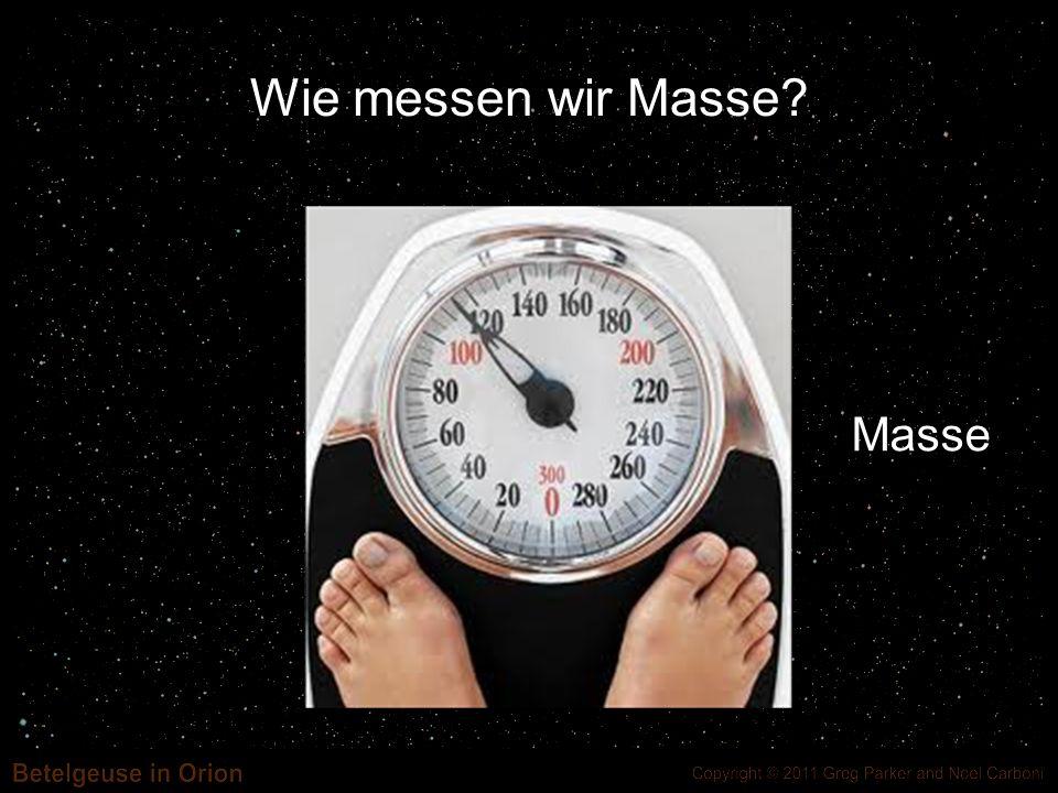Wie messen wir Masse Masse