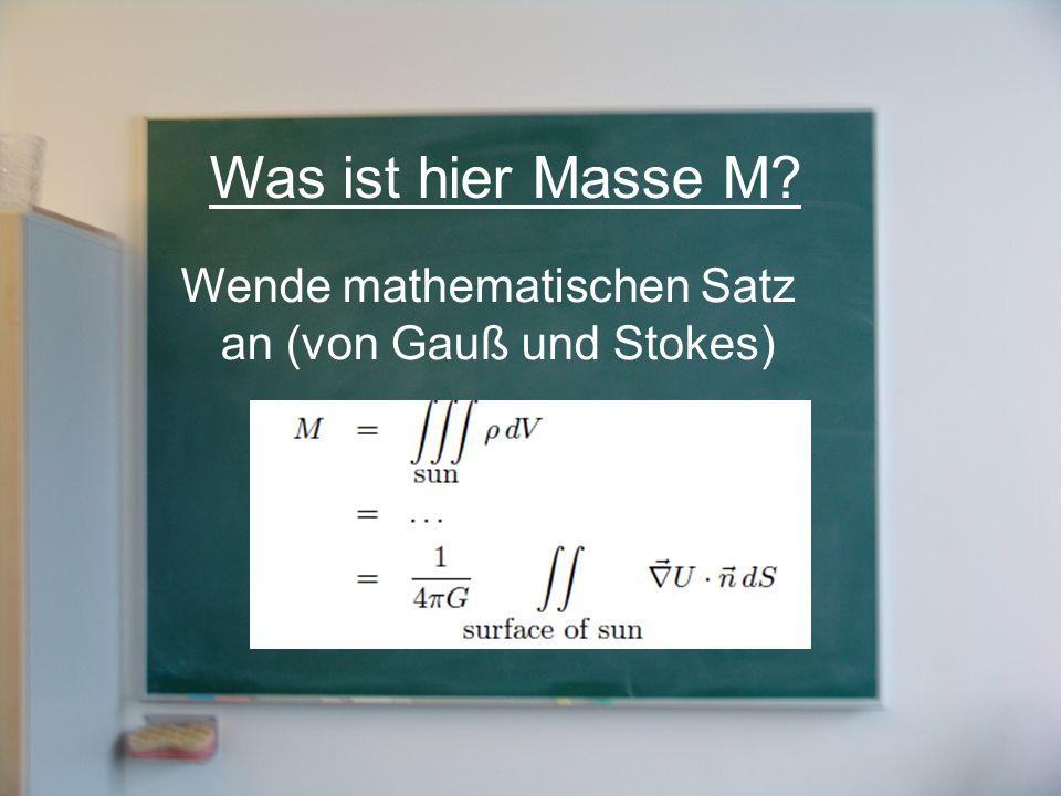 Was ist hier Masse M Wende mathematischen Satz an (von Gauß und Stokes)