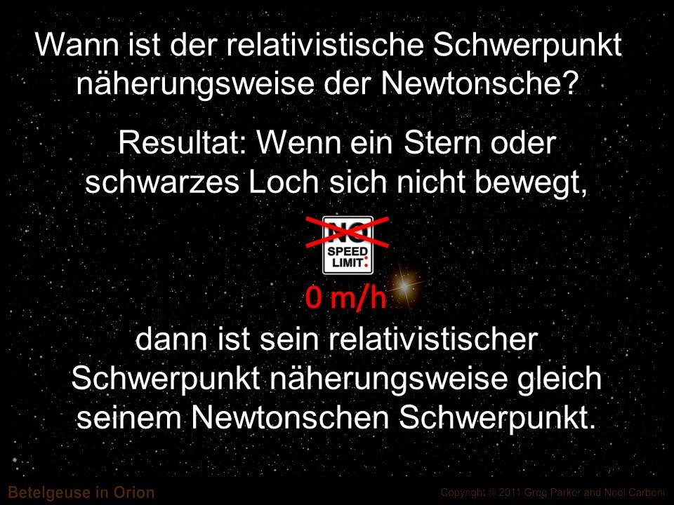 Wann ist der relativistische Schwerpunkt näherungsweise der Newtonsche