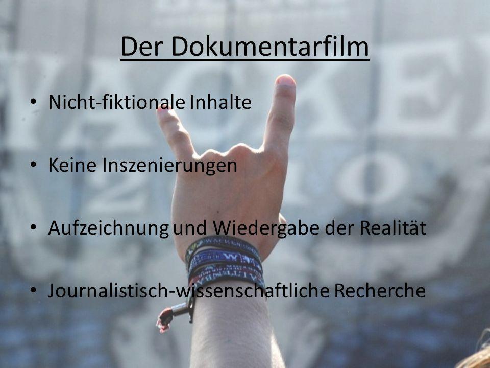 Der Dokumentarfilm Nicht-fiktionale Inhalte Keine Inszenierungen