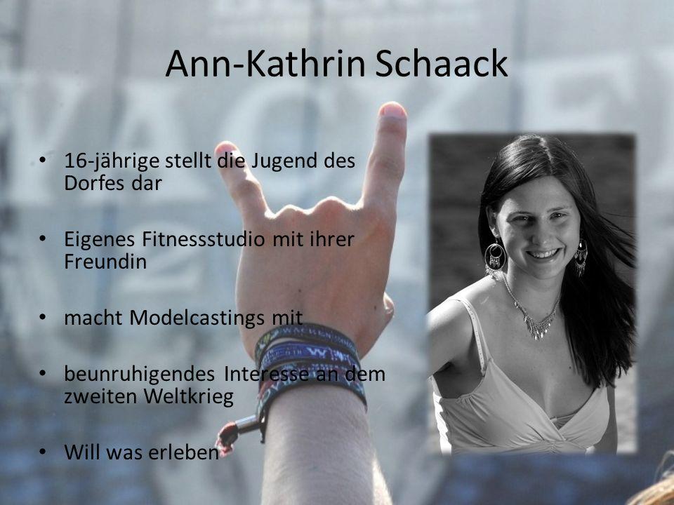 Ann-Kathrin Schaack 16-jährige stellt die Jugend des Dorfes dar