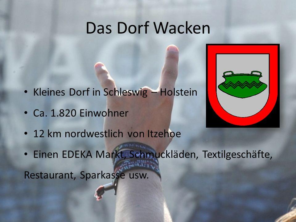Das Dorf Wacken Kleines Dorf in Schleswig – Holstein