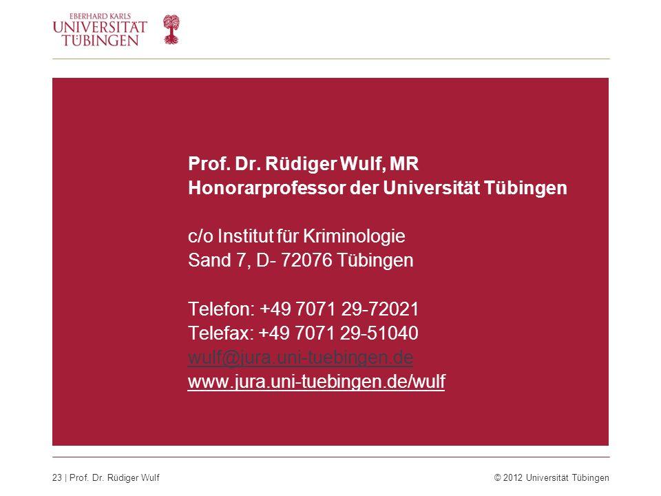 Prof. Dr. Rüdiger Wulf, MR Honorarprofessor der Universität Tübingen. c/o Institut für Kriminologie.