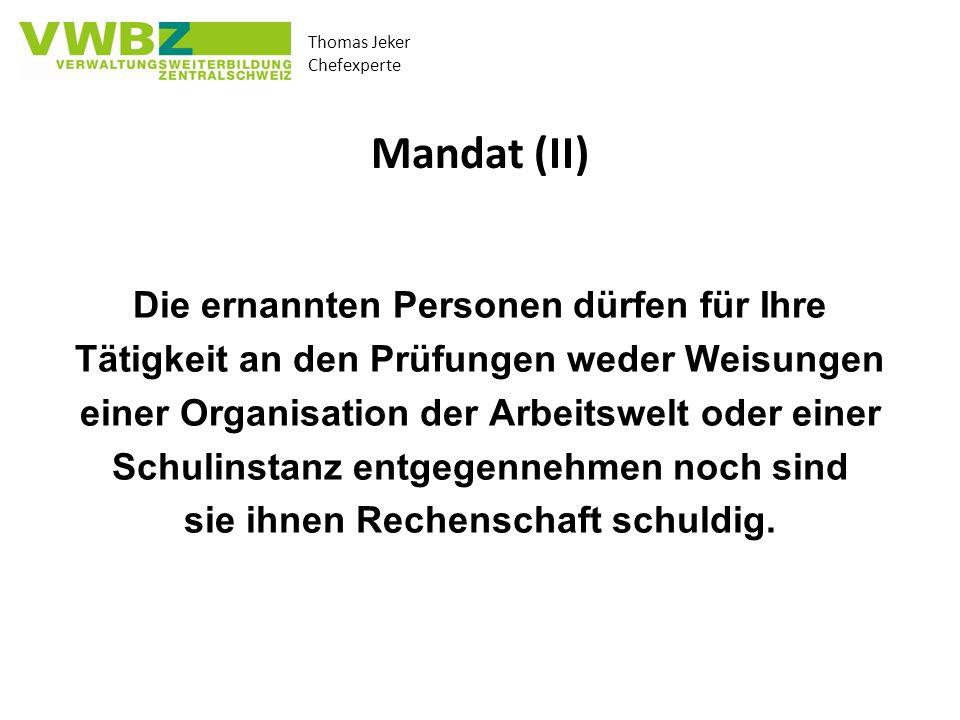 Mandat (II) Die ernannten Personen dürfen für Ihre