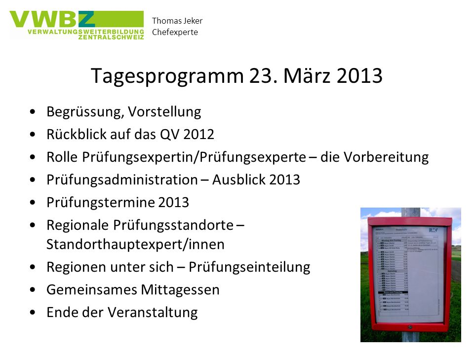 Tagesprogramm 23. März 2013 Begrüssung, Vorstellung