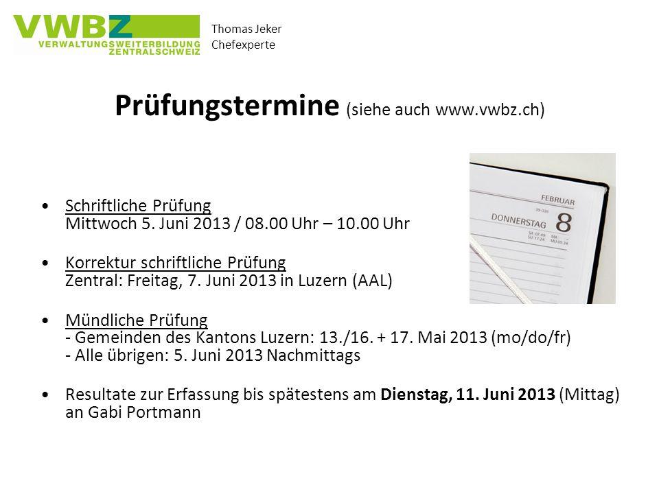Prüfungstermine (siehe auch www.vwbz.ch)