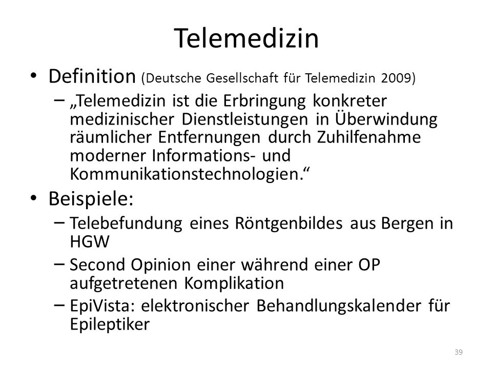 Telemedizin Definition (Deutsche Gesellschaft für Telemedizin 2009)