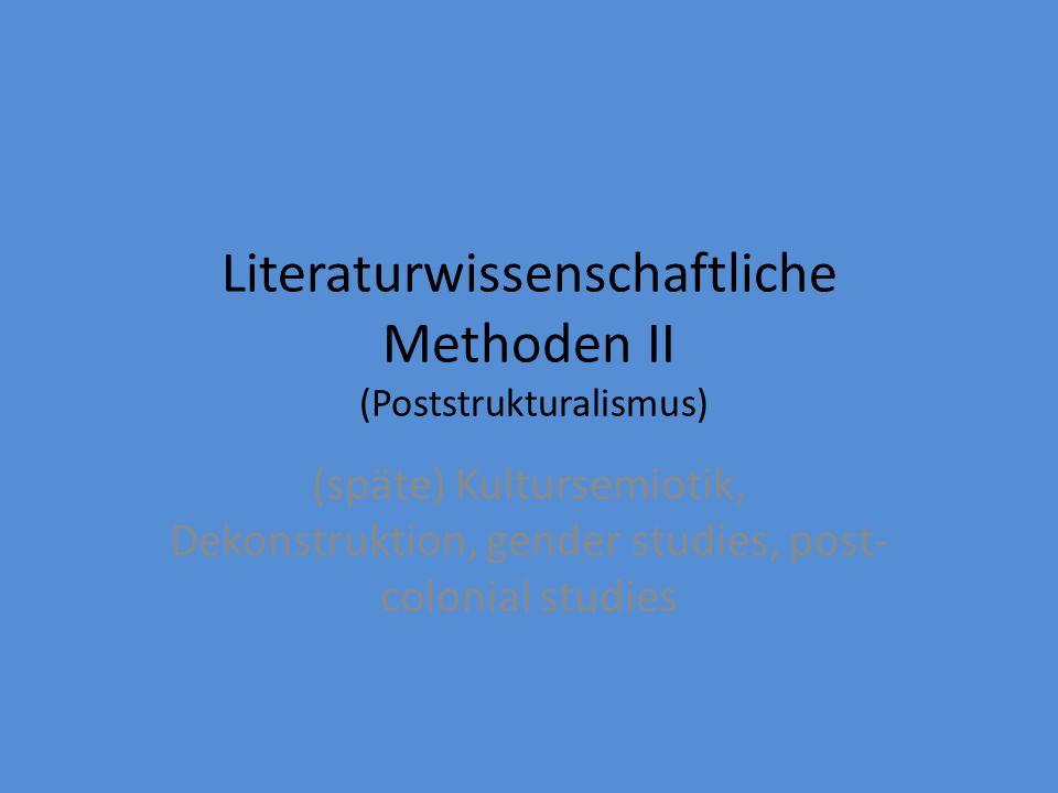 Literaturwissenschaftliche Methoden II (Poststrukturalismus)