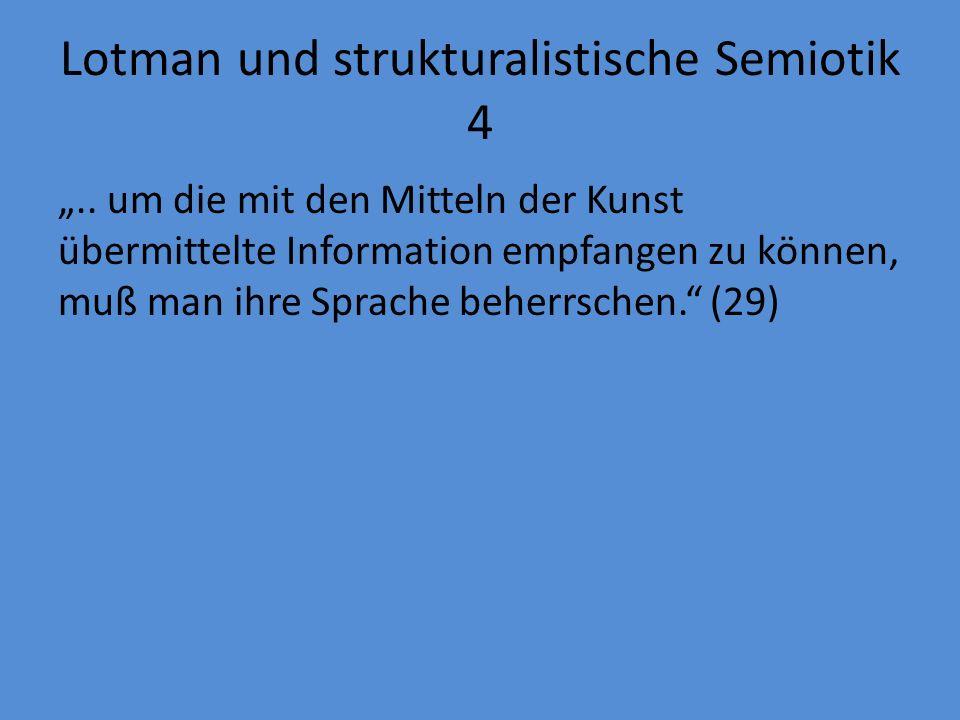 Lotman und strukturalistische Semiotik 4