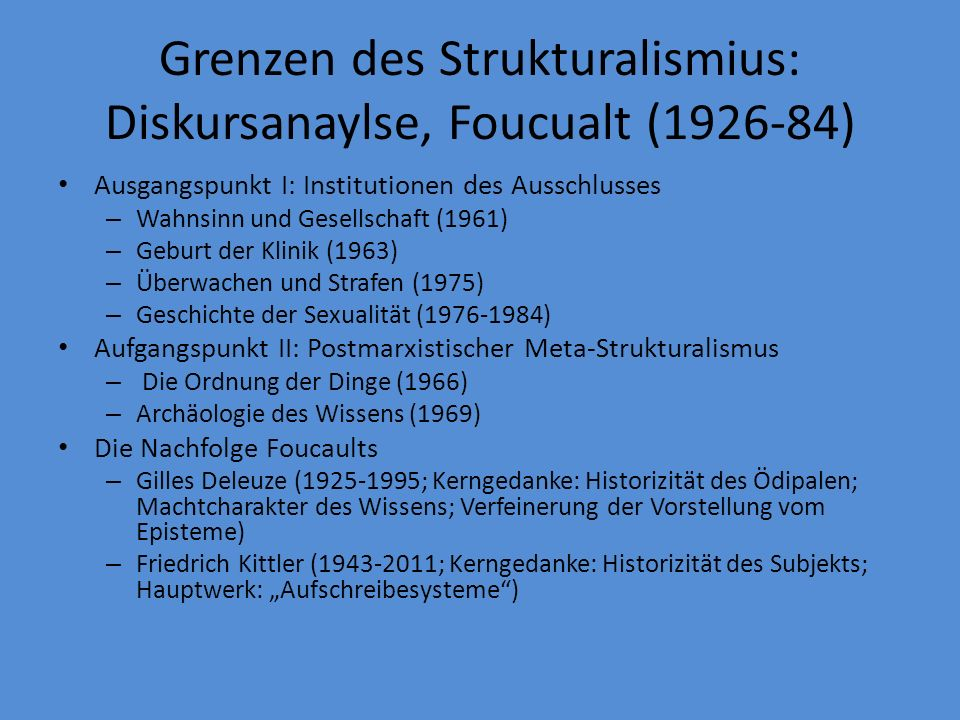Grenzen des Strukturalismius: Diskursanaylse, Foucualt (1926-84)
