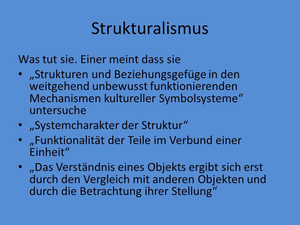 Strukturalismus Was tut sie. Einer meint dass sie