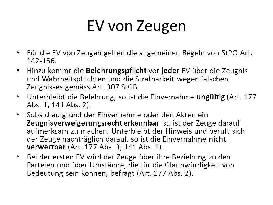 EV von ZeugenFür die EV von Zeugen gelten die allgemeinen Regeln von StPO Art. 142-156.