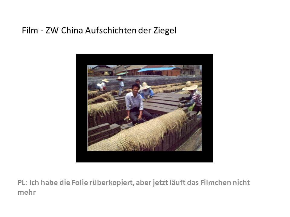 Film - ZW China Aufschichten der Ziegel