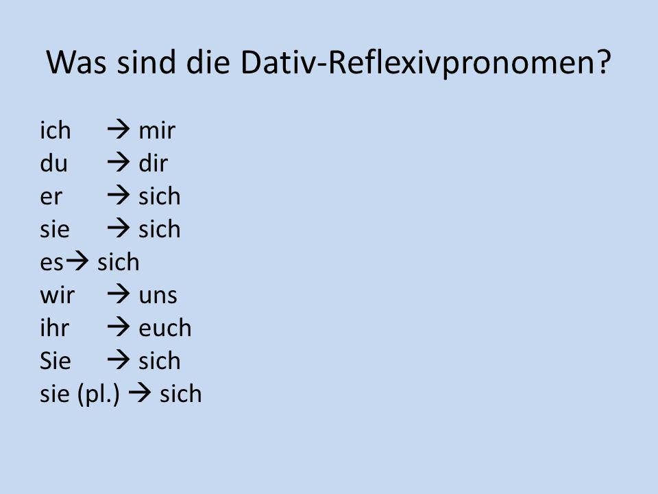 Was sind die Dativ-Reflexivpronomen