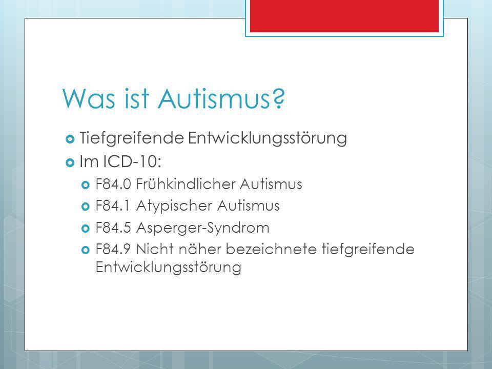 Was ist Autismus Tiefgreifende Entwicklungsstörung Im ICD-10:
