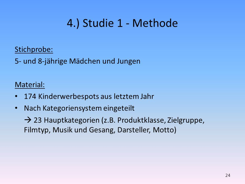 4.) Studie 1 - Methode Stichprobe: 5- und 8-jährige Mädchen und Jungen