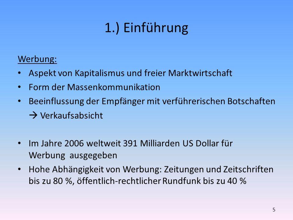 1.) Einführung Werbung: Aspekt von Kapitalismus und freier Marktwirtschaft. Form der Massenkommunikation.
