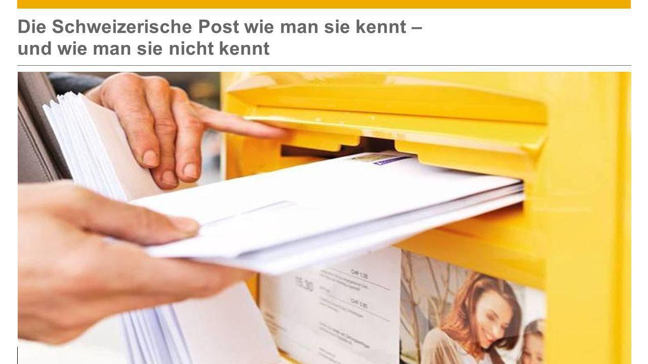 Die Schweizerische Post wie man sie kennt – und wie man sie nicht kennt