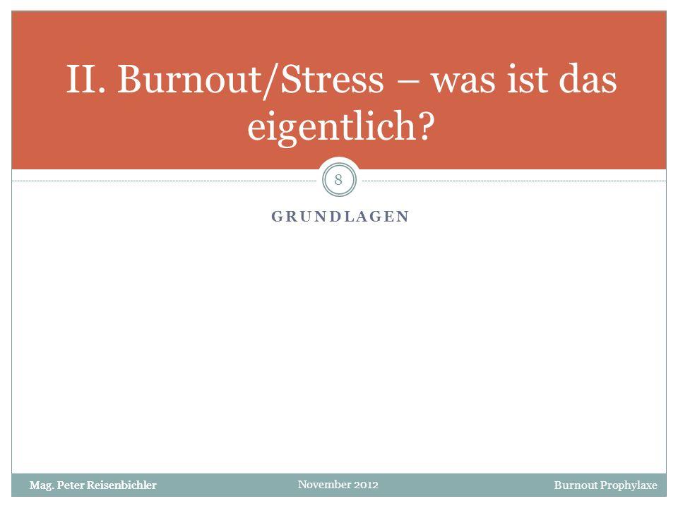 II. Burnout/Stress – was ist das eigentlich