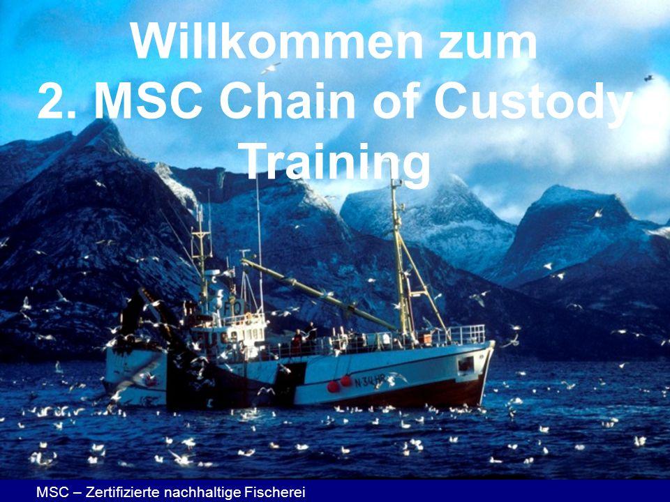 Willkommen zum 2. MSC Chain of Custody Training