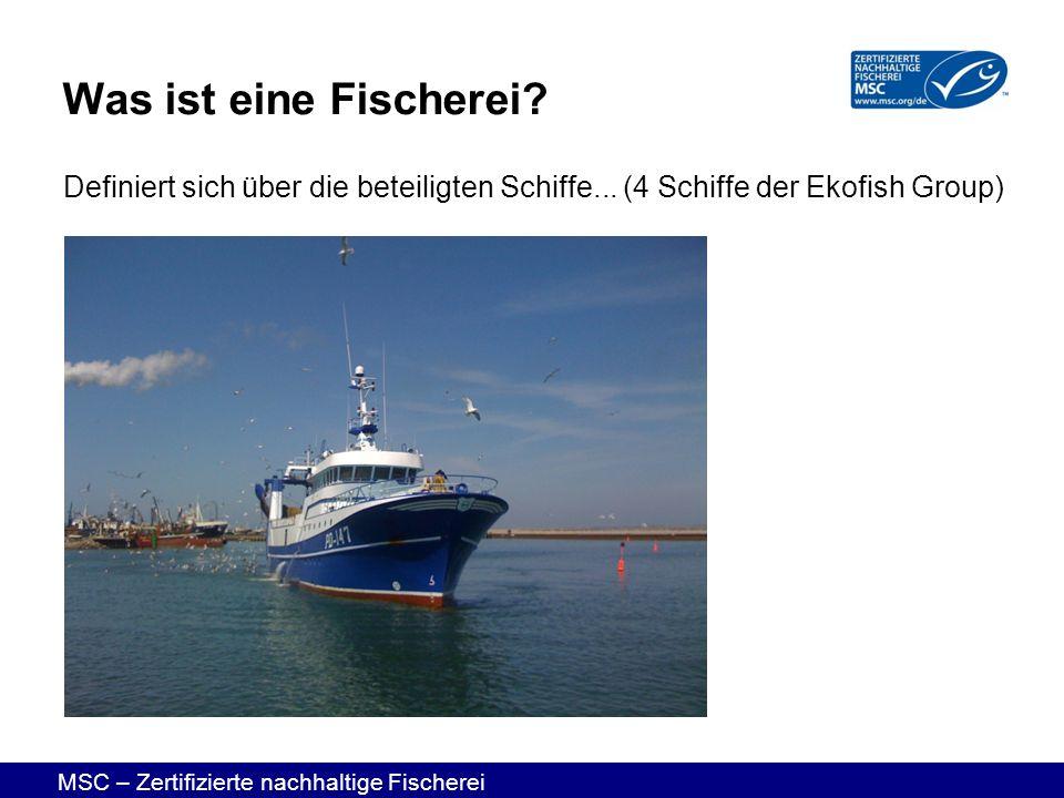 Was ist eine Fischerei. Definiert sich über die beteiligten Schiffe...