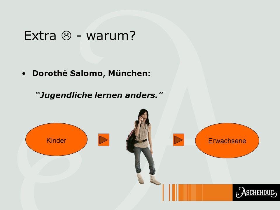 Extra  - warum Dorothé Salomo, München: Jugendliche lernen anders.