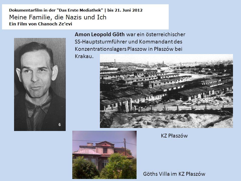 Amon Leopold Göth war ein österreichischer SS-Hauptsturmführer und Kommandant des Konzentrationslagers Plaszow in Płaszów bei Krakau.