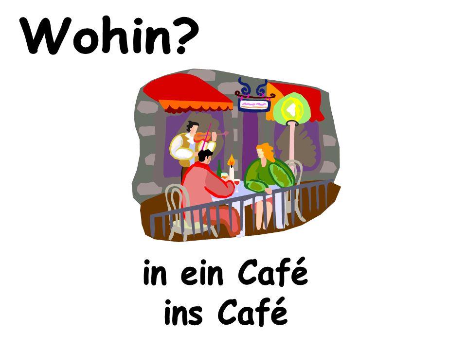 Wohin in ein Café ins Café