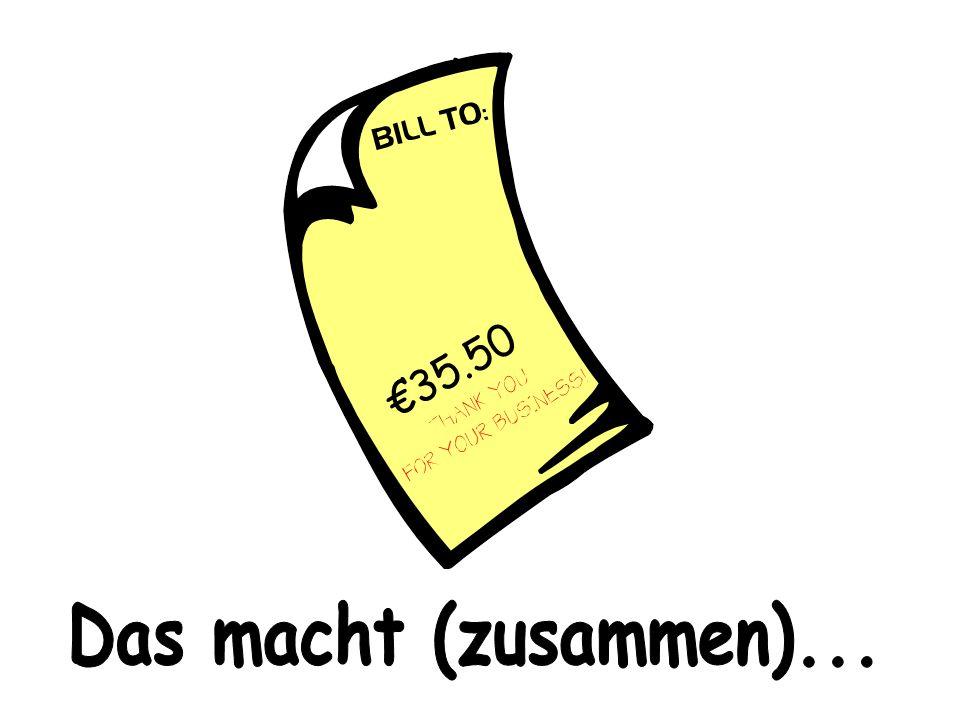 €35.50 Das macht (zusammen)...