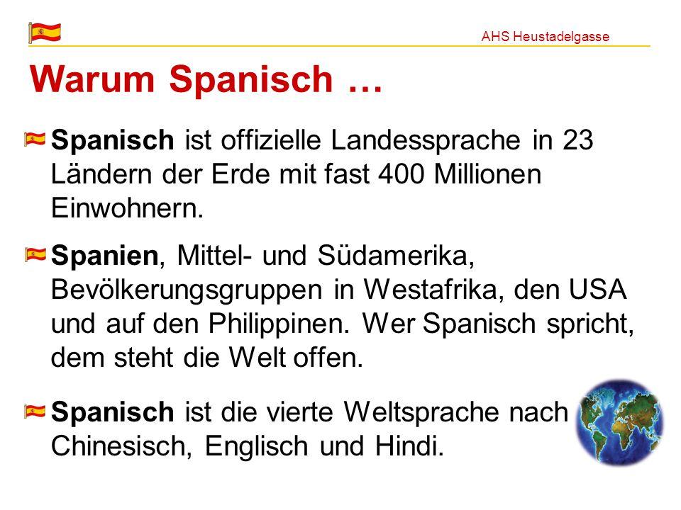 Warum Spanisch … Spanisch ist offizielle Landessprache in 23 Ländern der Erde mit fast 400 Millionen Einwohnern.
